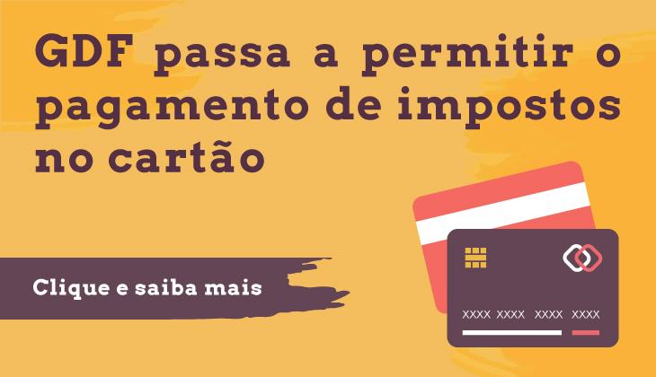 GDF permite o pagamento de impostos no cartão