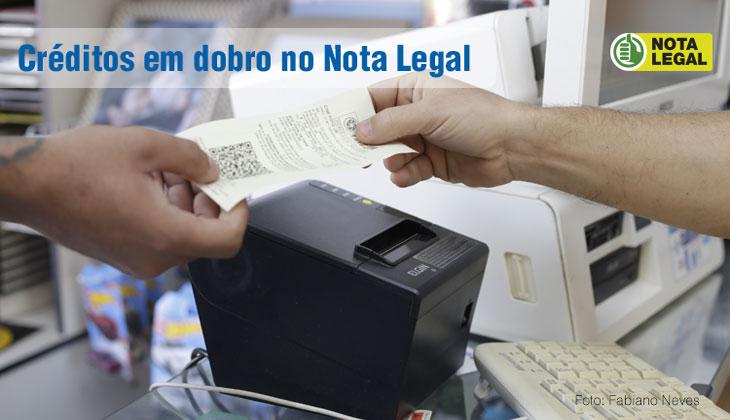 Crédito em dobro do Nota Legal começa hoje