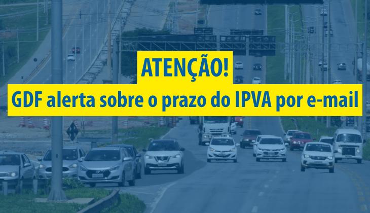 GDF alerta sobre IPVA por e-mail