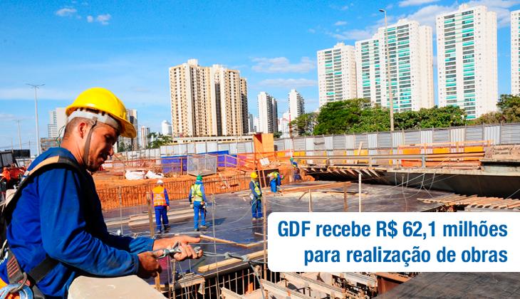 GDF recebe R$ 62,1 milhões para realização de obra