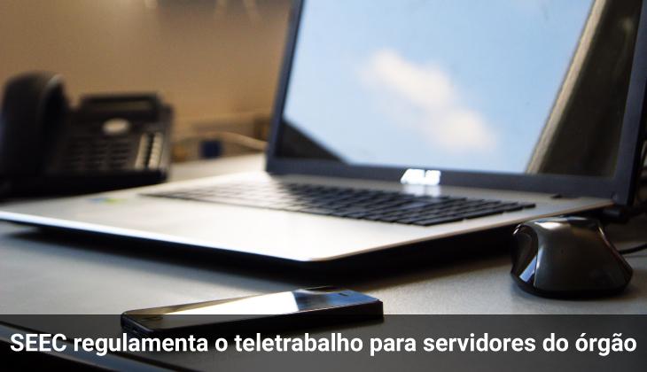 SEEC regulamenta o teletrabalho para servidores do