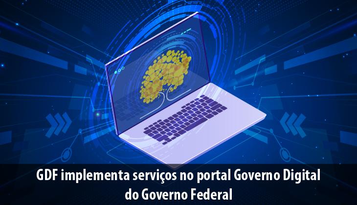 GDF implementa serviços no portal Governo Digital