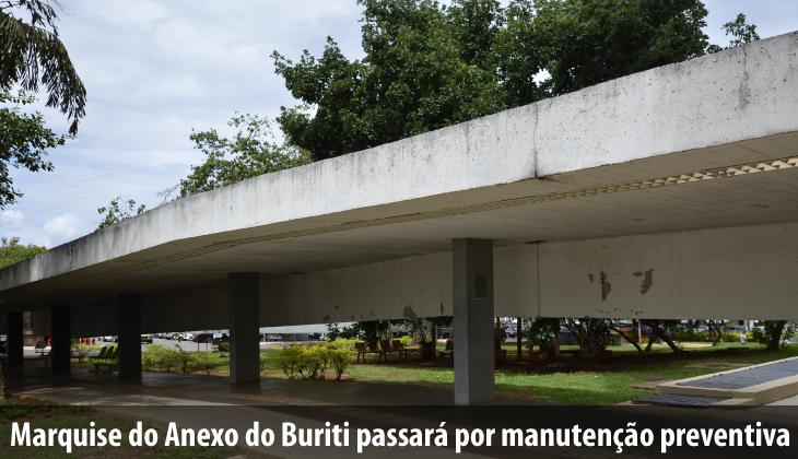 Marquise do Anexo do Buriti passará por manutenção