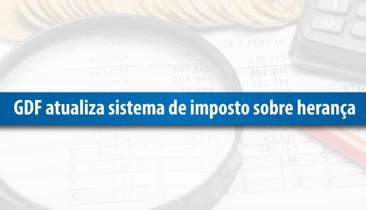 GDF atualiza sistema de imposto sobre herança